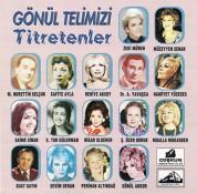 Çeşitli Sanatçılar: Gönül Telimizi Titretenler 1 - CD
