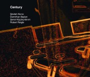 Şevket Akıncı, Robert Reigle, Şenol Küçükyıldırım, Demirhan Baylan: Century - CD