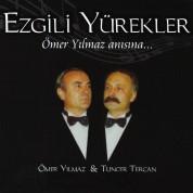 Ömer Yılmaz, Tuncer Tercan: Ezgili Yürekler - CD