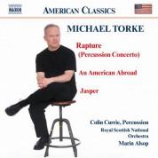 Torke: Rapture / An American Abroad / Jasper - CD