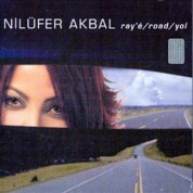 Nilüfer Akbal: Ray'e/Road/Yol - CD