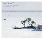 Taner Akyol: Birds Of Passage / Göcmen Kuslar - CD