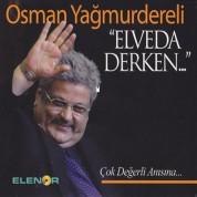 Osman Yağmurdereli: Elveda Derken - CD