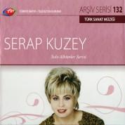 Serap Kuzey: TRT Arşiv Serisi 132 - Solo Albümler Serisi - CD