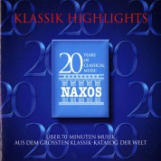 Klassik Highlights - Music for the 20th Anniversary of Naxos - CD