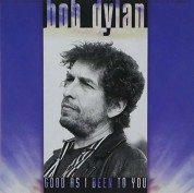 Bob Dylan: Good As I Been To You - Plak
