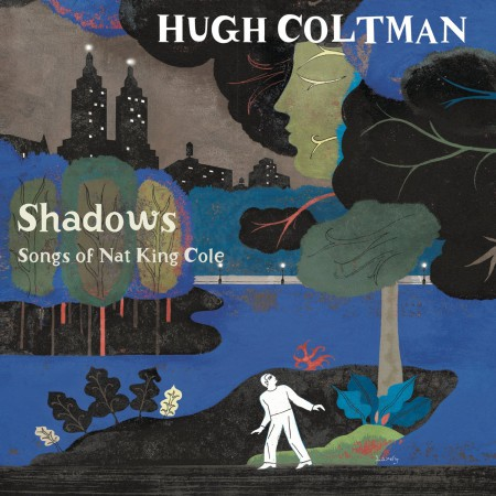 Hugh Coltman: Shadows - Songs Of Nat King Cole - CD