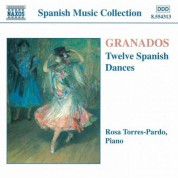 Rosa Torres-Pardo: Granados, E.: 12 Spanish Dances - CD