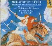 Montserrat Figueras, La Capella Reial de Catalunya, Hespèrion XXI, Jordi Savall: Metamorphoses Fidei - CD