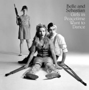 Belle & Sebastian: Girls In Peacetime Want To Dance (Limited Edition) - Plak