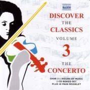 Discover The Classics, Vol. 3: The Concerto - CD