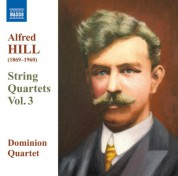 Dominion String Quartet: Hill, Alfred: String Quartets, Vol. 3 - CD