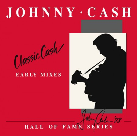 Johnny Cash: Classic Cash: Hall Of Fame Series - Early Mixes (RSD 2020) - Plak
