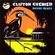 Clifton Chenier: Bayou Blues - CD
