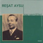 Reşat Aysu - Saz Semâileri - CD