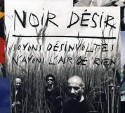 Noir Desir: Soyons Désinvoltes, N'ayons L'air De Rien (Best Of) - CD