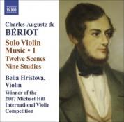 Bella Hristova: Beriot: Violin Solo Music, Vol. 1: 12 Scenes - 9 Studies - Prelude or Improvisation - CD