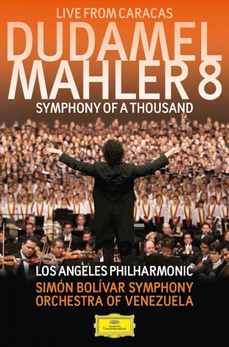 Gustavo Dudamel, Los Angeles Philharmonic, Simón Bolívar Symphony Orchestra of Venezuela: Mahler: Symphonie No. 8 - DVD