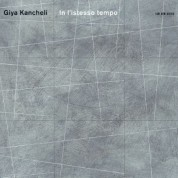 The Bridge Ensemble, Gidon Kremer, Oleg Maisenberg, Kremerata Baltica: Giya Kancheli: In l'istesso tempo - CD