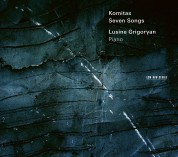 Lusine Grigoryan: Komitas: Seven Songs - CD