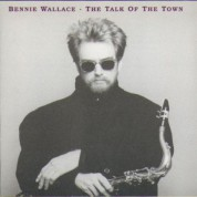 Bennie Wallace: Talk Of The Town - CD