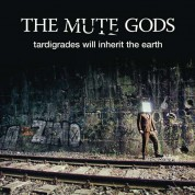 The Mute Gods: Tardigrades Will Inherit The Earth - CD