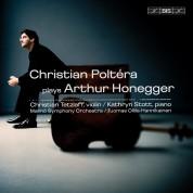 Christian Poltéra, Malmö Symphony Orchestra, Tuomas Ollila-Hannikainen, Kathryn Stott, Christian Tetzlaff: Honegger: Cello Concerto, Cello Sonata - CD