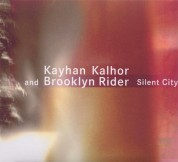 Kayhan Kalhor, Brooklyn Rider: Silent City - CD