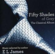 Çeşitli Sanatçılar: Fifty Shades Of Grey - The Classical Album - CD