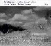 Mats Eilertsen: And Then Comes The Night - CD