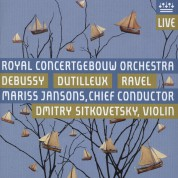 Royal Concertgebouw Orchestra, Mariss Jansons, Dmitry Sitkovetsky: Debussy, Dutilleux, Ravel - SACD