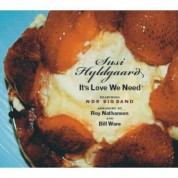 Susi Hyldgaard: It's Love We Need - CD