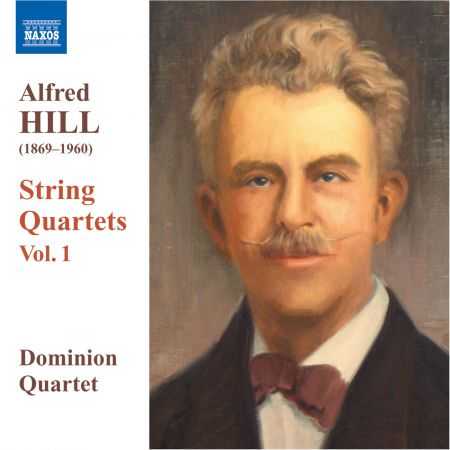 Dominion String Quartet: Hill, Alfred: String Quartets, Vol. 1 - CD