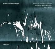 Patricia Kopatchinskaja, Markus Hinterhäuser, Reto Bieri: Ustvolskaya: Sonata (1952), Trio (1949), Duet (1964) - CD