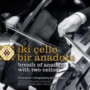 Şinasi Çilden: İki Çello Bir Anadolu - CD