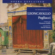Opera Explained: Leoncavallo - Pagliacci (Smillie) - CD