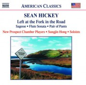 Hickey: Left at the Fork in the Road / Flute Sonata - CD