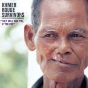 Çeşitli Sanatçılar: Khmer Rouge Survivors: They Will Kill You, If You Cry - Plak