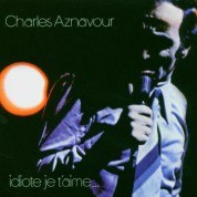 Charles Aznavour: Idiote Je T'aime - SACD