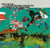 Italian Instabile Orchestra, Cecil Taylor: The Owner Of The River Bank - CD