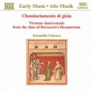 Ensemble Unicorn: Chominciamento Di Gioia: Virtuoso Dance Music - CD