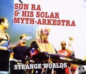 Sun Ra & His Solar Myth-Arkestra: Strange Worlds - CD