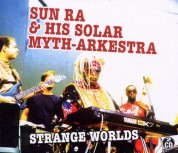 Sun Ra & His Solar Myth-Arkestra: Strange Worlds - CD
