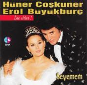 Hüner Coşkuner, Erol Büyükburç: Sevemem - İşte Düet - CD