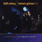 Fatih Erkoç & Kerem Görsev Trio: The Lady From İstanbul - Live Performance - CD