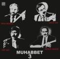 Musa Eroğlu, Arif Sağ, Yavuz Top, Muhlis Akarsu: Muhabbet 3 - Plak