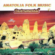 Çeşitli Sanatçılar: Anatolia Folk Music - Instrumental 2 - CD
