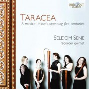 Seldom Sene: Taracea: A Mosaic of Ingenious Music Spanning Five Centuries - CD