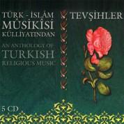 Çeşitli Sanatçılar: Tevşihler - Türk İslam Musikisi Küllüyatından - CD