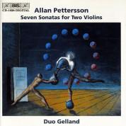 Duo Gelland, Lennart Wallin, Martin Gelland: Allan Pettersson: Seven Sonatas for Two Violins - CD
